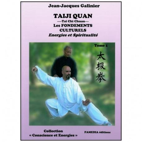 Taiji Quan les fondements culturels  Energies Spiritualité - Galinier