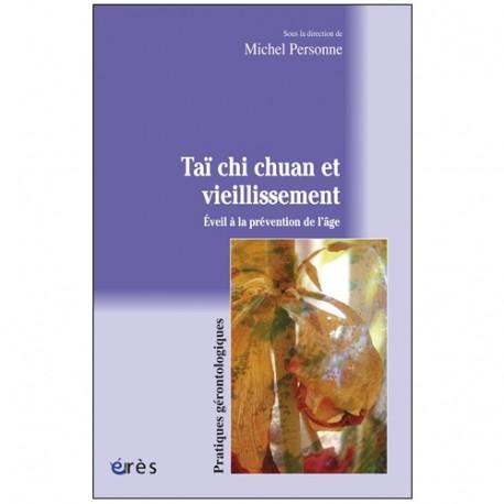 Taï chi chuan et vieillissement - Michel Personne