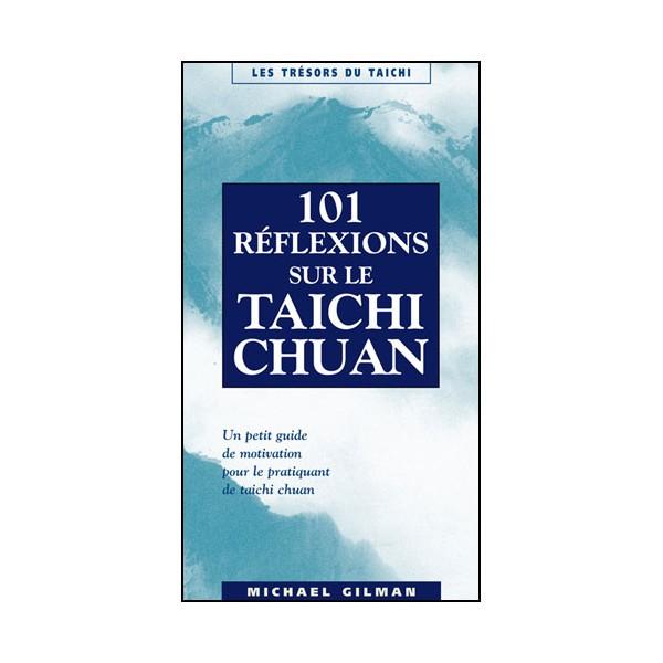 101 réflexions sur le Taichichuan - Michael Gilman