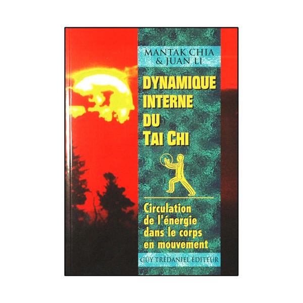 Dynamique interne du Tai-Chi - Mantak Chia/Juan Li