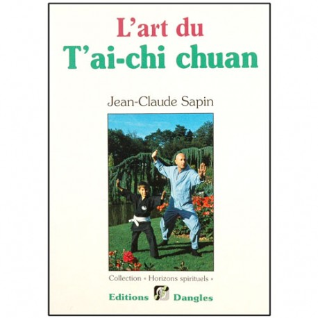 L'art du T'ai-chi chuan - Jean Claude Sapin