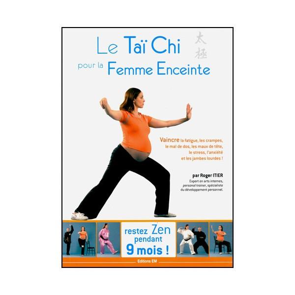 Le Tai Chi pour la Femme Enceinte - R Itier