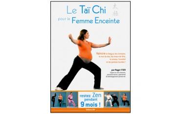 Le Taï Chi pour la femme enceinte, restez Zen pendant 9 mois - Roger Itier