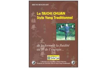 Le Taichi Chuan, style Yang traditionnel, de la forme à la fluidité au fil de l'énergie - Bruno Rogissart