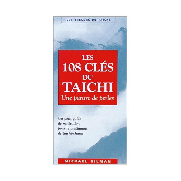 Les 108 clés du Taichichuan - Michael Gilman