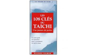 Les 108 clés du Taichi, une parure de perles, un petit guide de motivation pour le pratiquant de Taichi Chuan - Michael Gilman