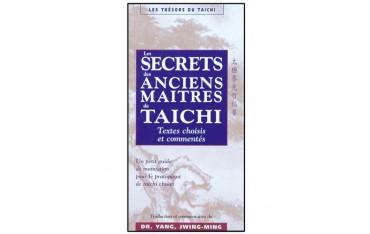 Les secrets des anciens maîtres de Taichi, textes choisis et commentés - Dr Yang Jwing-Ming