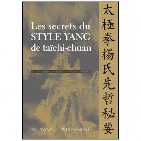 Les secrets du Style Yang de taïchi-chuan - Yang Jwing Ming