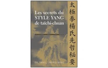 Les secrets du Style Yang de taïchi-chuan - Dr Yang Jwing-Ming