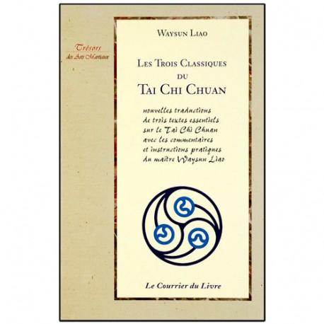 Les trois classiques du Tai Chi Chuan - Waysun Liao