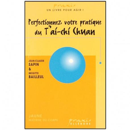 Perfectionnez votre pratique du T'ai-chi Chuan - Sapin/Bailleul