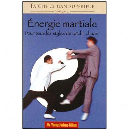 TCC sup, Energie martiale, pour ts styles de Taichi - Yang Jwing-Ming