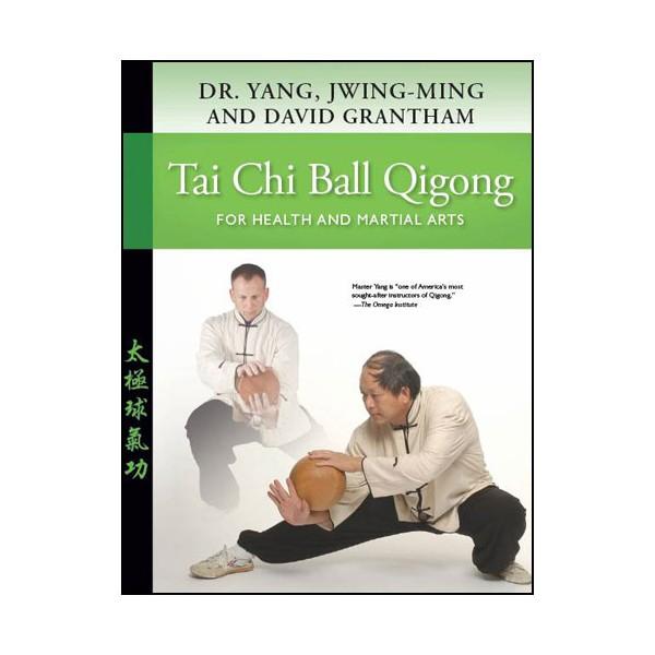 Tai Chi Ball Gigong - Yang & Grantham (anglais)