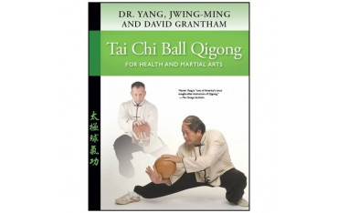 Tai Chi Ball Qigong for health and martial arts - Dr Yang Jwing-Ming & David Grantham (livre en anglais)