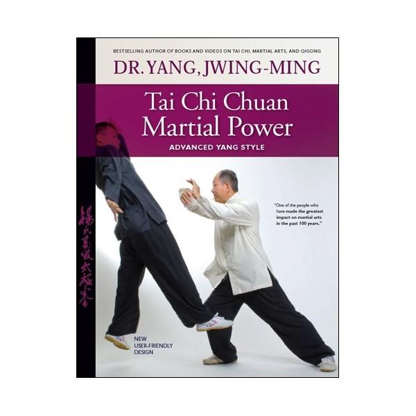 Tai Chi Chuan Martial power - Yang Jwing-Ming (anglais)