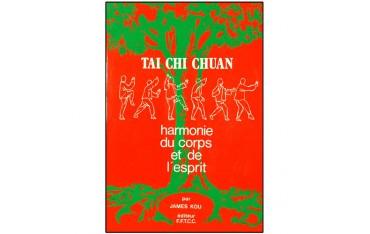 Tai Chi Chuan, harmonie du corps et de l'esprit - James Kou