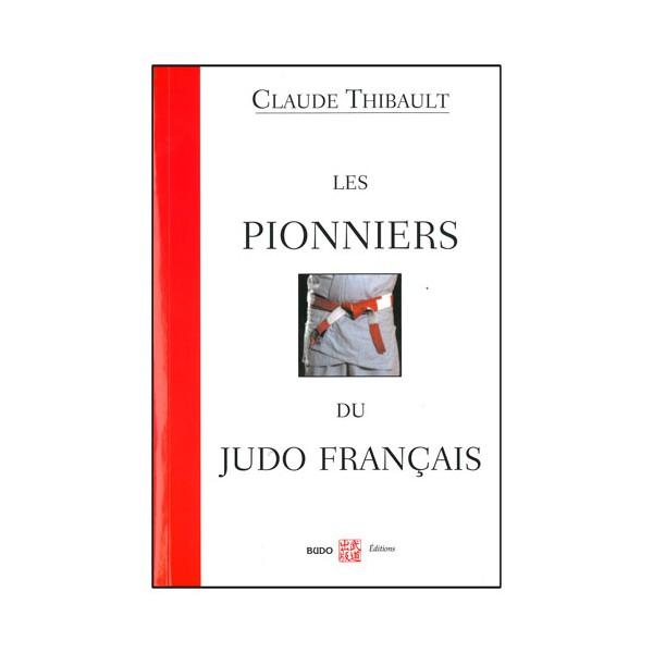 Les pionniers du Judo Français - C Thibault