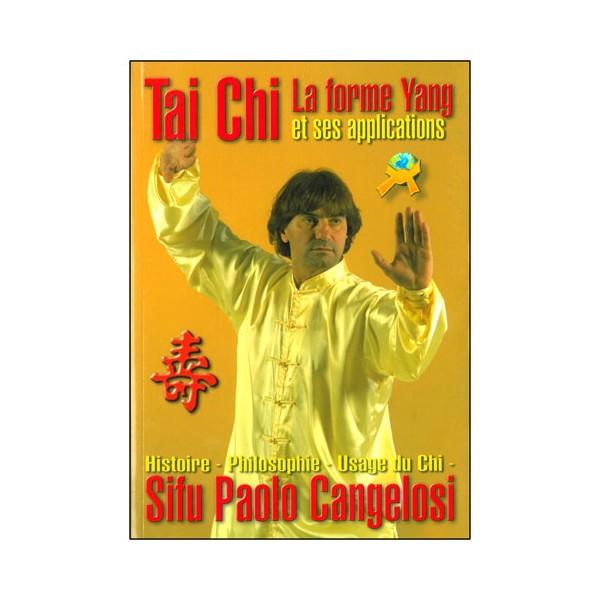 Tai Chi la forme Yang & ses applications - Cangelosi