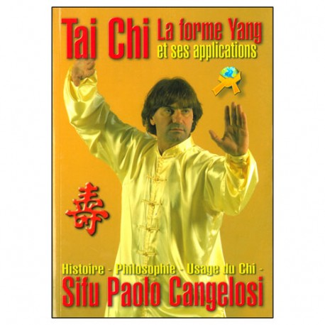 Tai Chi la forme Yang & ses applications - Cangelosi