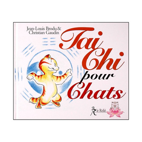 Tai Chi pour Chats - J-Louis Brodu/Christian Gaudin