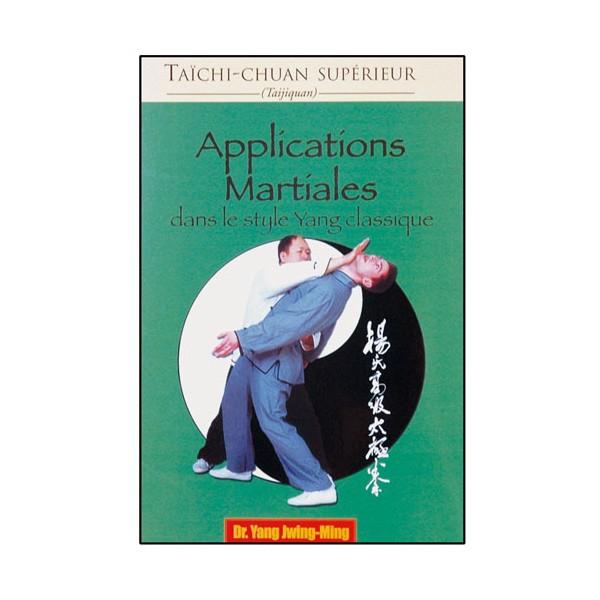 Taichi Chuan sup., applications martiales - Yang Jwing Ming