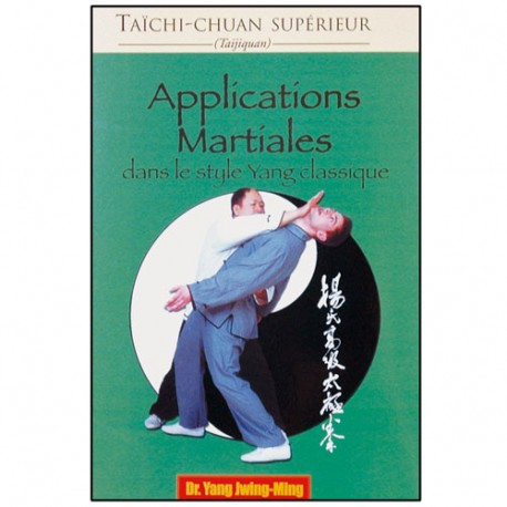 Taichi Chuan sup., applications martiales - Yang Jwing Ming
