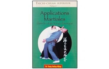 Taïchi-Chuan supérieur, applications martiales dans le style Yang classique - Dr Yang Jwing Ming