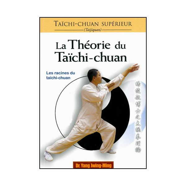 Taichi-Chuan supérieur, Théorie du TCC - Yang Jwing-Ming