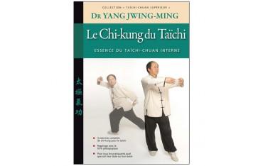 Taïchi-Chuan supérieur, le Chi-Kung du Taïchi, essence du Taïchi-Chuan - Dr Yang Jwing-Ming