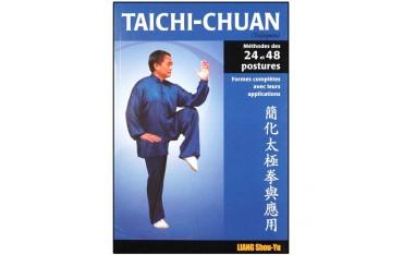 Taïchi-Chuan, méthodes des 24 et 48 postures, formes complètes avec leurs applications - Liang Shou-Yu