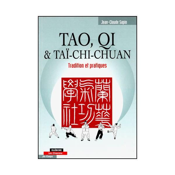 Tao, Qi & Tai-Chi Chuan, Tradition et pratiques - J-Claude Sapin