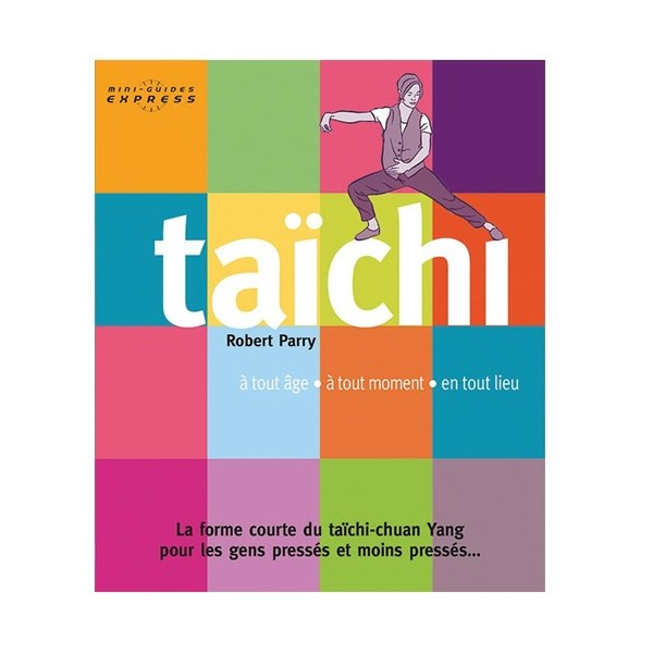 Taïchi mini-guides express - Robert Parry