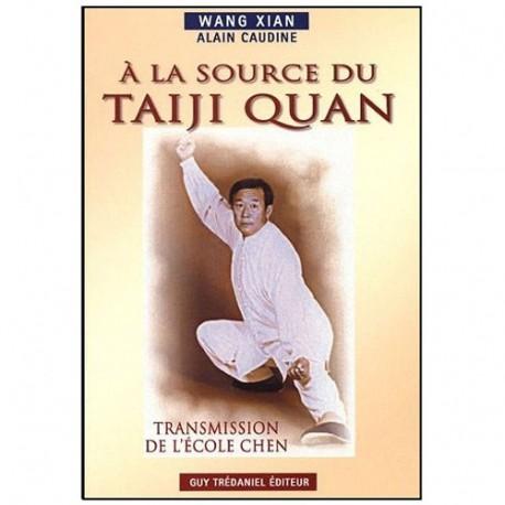 A la source du Taiji Quan, transmission de l'école Chen - Wang Xian