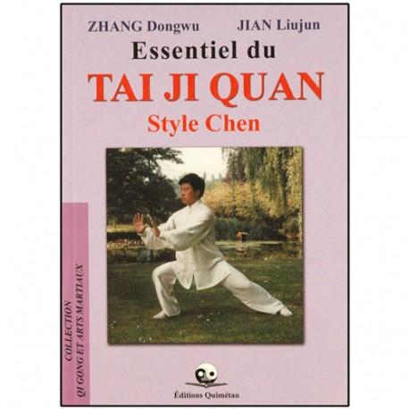 Essentiel du Tai Ji Quan style Chen - Zhang Dongwu/Jian Liujun