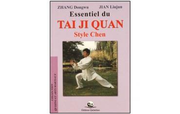 Essentiel du Tai Ji Quan style Chen - Zhang Dongwu & Jian Liujun