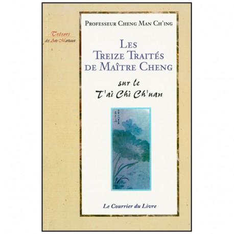 Les treize traités de M° Cheng sur le Taichi chuan - Cheng Man Ch'ing
