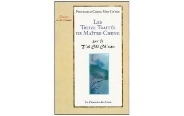 Les treize traités de Maître Cheng sur le T'ai Chi Ch'uan - Cheng Man Ch'ing