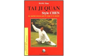Tai Ji Quan style Chen, Art Martial interne pour le corps et le mental - Wang Xian