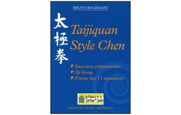 Taijiquan style Chen, exercices préparatoires, Qi Gong, forme des 13 séquences - Bruno Rogissart