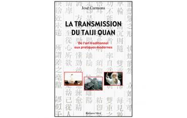 La transmission du Taiji Quan, l'art traditionnel aux pratiques modernes - José Carmona