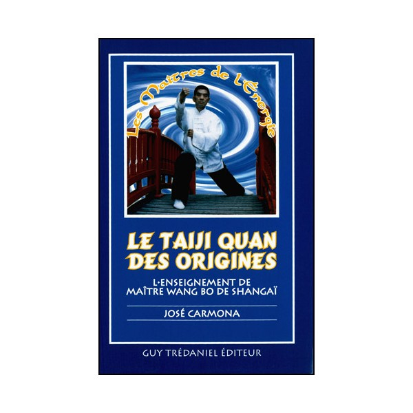 Le Taiji Quan des origines, enseig. de Maître Wang Bo - José Carmona