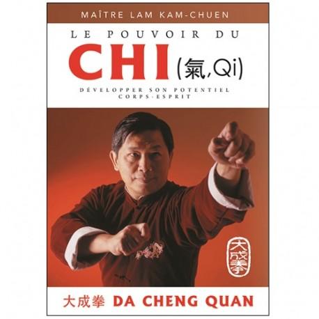 Le pouvoir du Chi - Kam-Chuen Lam
