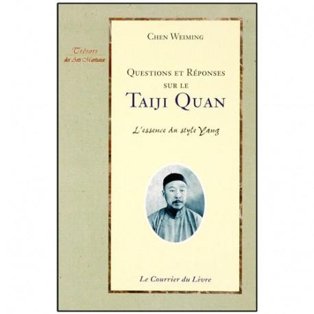 Questions et réponses sur le Taiji Quan - Chen Weiming