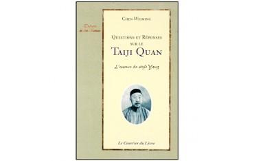 Questions et réponses sur le Taiji Quan, l'essence du style Yang - Chen Weiming