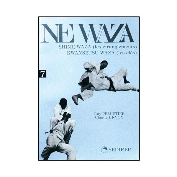 Ne-Waza, étranglements et clés - Pelletier/Urvoy