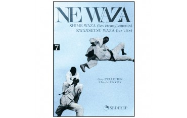 Ne Waza, Shime Waza (les étranglements) et Kwansetu Waza (les clés) - Guy Pelletier & Claude Urvoy
