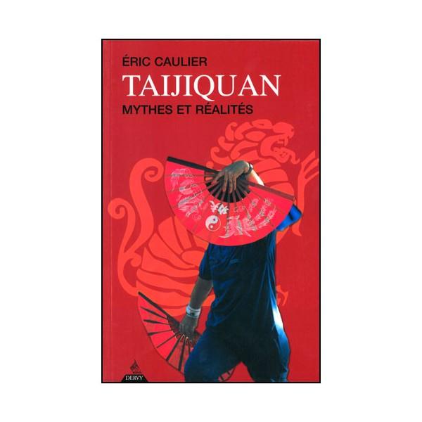 Taijiquan mythes et réalités - Eric Caulier