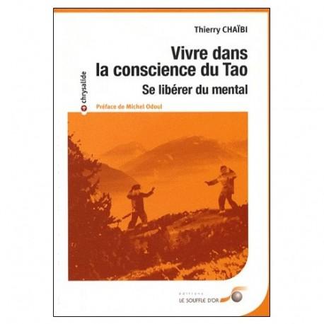 Vivre dans la conscience du Tao - Thierry Chaïbi