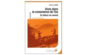 Vivre dans la conscience du Tao, se libérer du mental - Thierry Chaïbi