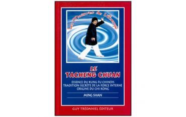 Le Tacheng Chuan, essence du Kung-Fu chinois, tradition secrète de la force interne, origine du Chi Kong - Ming Shan